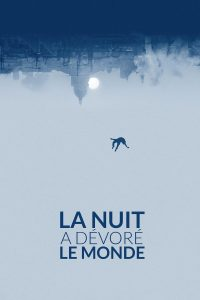 """Affiche du film """"La Nuit a dévoré le Monde"""""""
