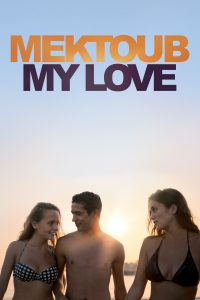 "Affiche du film ""Mektoub, My Love: Canto Uno"""
