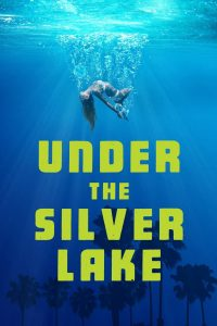 "Affiche du film ""Under the Silver Lake"""