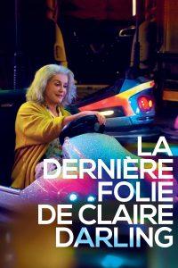 """Affiche du film """"La Dernière folie de Claire Darling"""""""