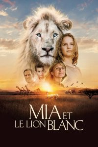 "Affiche du film ""Mia et le lion blanc"""