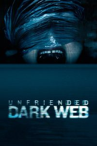 "Affiche du film ""Unfriended : Dark Web"""